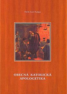 Obecná katolická apologetika – část I. – vyprodáno