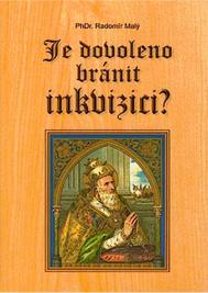 Je dovoleno bránit inkvizici? (3. vydání)